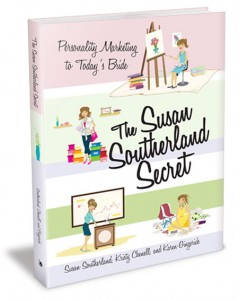 The Susan Southerland Secret: Personality Marketing to Today&#039;s Bride